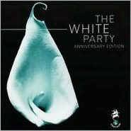 The White Party: Anniversary Edition