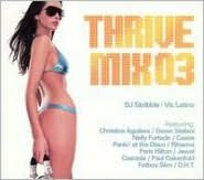 Thrivemix, Vol. 3: Mixed By DJ Skribble And Vic Latino