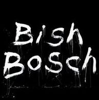 Bish Bosch
