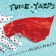 CD Cover Image. Title: Nikki Nack, Artist: tUnE-yArDs