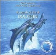 Sounds of Nature: Sounds of the Dolphin