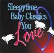 Sleepytime Baby Classics You Love