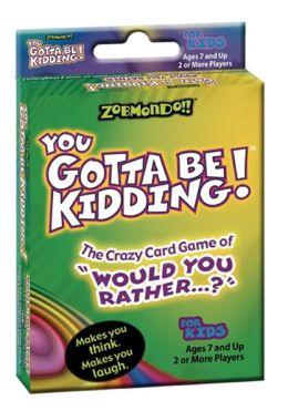 You Gotta Be Kidding Card