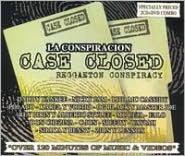 La  Conspiracion: Case Closed