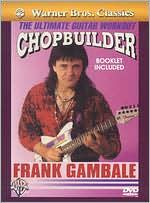 Frank Gambale: Chop Builder - The Ultimate Guitar Workout