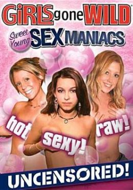 Girls Gone Wild: Sweet Young Sex Maniacs