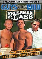 Guys Gone Wild: Freshmen Class