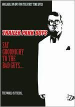 Trailer Park Boys: Trailer Park Boys Say Goodnight