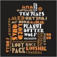 Peanut Butter Wolf Presents Stones Throw Ten Years