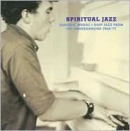 Spiritual Jazz: Esoteric, Modal + Deep Jazz From The Underground 1968-77