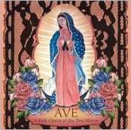 Ave: Folk Opera of the Two Marys