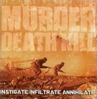 Investigate, Infiltrate, Annihilate
