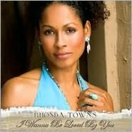 I Wanna Be Loved By You (Rhonda Towns)