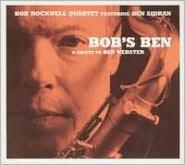 Bob's Ben: A Salute to Ben Webster