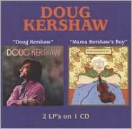 Doug Kershaw/Mama Kershaw's Boy