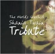 The World's Greatest Shania Twain Tribute
