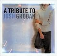 A   Tribute to Josh Groban