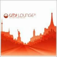 City Lounge, Vol. 3: Paris/Berlin/London/New York