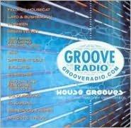 Groove Radio Presents: House Grooves