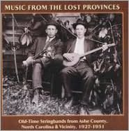 Music From the Lost Provinces: Old Time String Bands 1927-1931