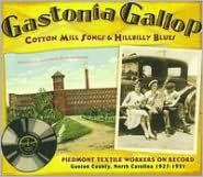 Gastonia Gallop: Cotton Mill Songs and Hillbilly Blues