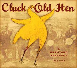 Cluck Old Hen: A Barnyard Serenade, 1926-1940