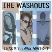 I Was a Teenage Washout