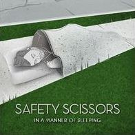 In A Manner Of Sleeping (Safety Scissors)