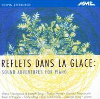 Reflets dans la glace: Sound Adventures for Piano Edwin Roxburgh