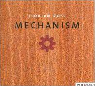 Florian Ross: Mechanism