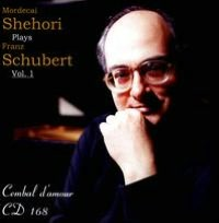 Mordecai Shehori plays Franz Schubert, Vol. 1