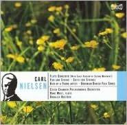 Nielsen: Flute Concerto; Pan & Syrinx; Suite for Strings; etc.