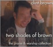 Two Shades of Brown: The Praise & Worship Collection