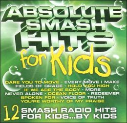 Absolute Smash Hits for Kids