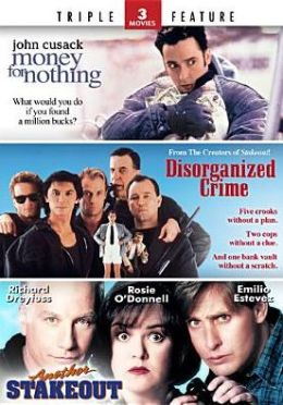 Money for Nothing/Disorganized Crime/Another Stakeout