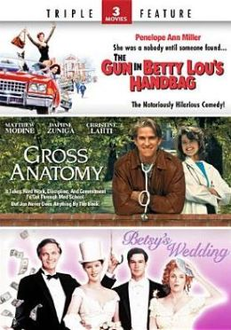 Gun in Betty Lou's Handbag/Gross Anatomy/Betsy's Wedding