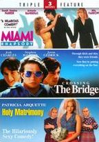 Miami Rhapsody/Crossing the Bridge/Holy Matrimony
