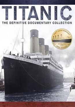 Titanic: Definitive Documentary Collection