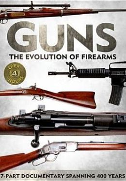 Guns: The Evolution of Firearms