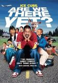 Video/DVD. Title: Are We There Yet?
