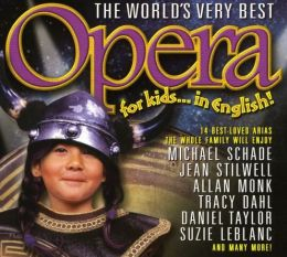 World's Very Best Opera for Kids... in English!