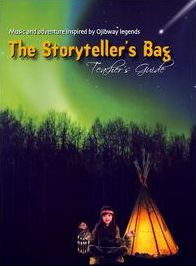 The Storyteller's Bag: Music And Adventure Inspired By Ojibway Legends