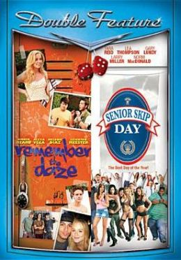 School Daze: Remember the Daze/Senior Skip Day