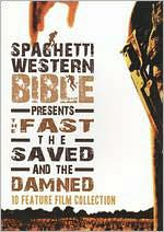 Spaghetti Western Bible Presents: the Fast, the Saved and the Damned