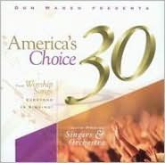 America's Choice 30: The Worship Songs Everyone is Singing!