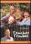 Sugar Creek Gang: Teacher Trouble