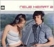Neue Heimat 2: Electronic Music Made In Germany