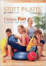 Stott Pilates: Fitness Fun: Pilates for Kids