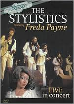 The Stylistics & Freda Payne: Live in Concert