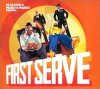 De La Soul's Plug 1 & Plug 2 Present...First Serve